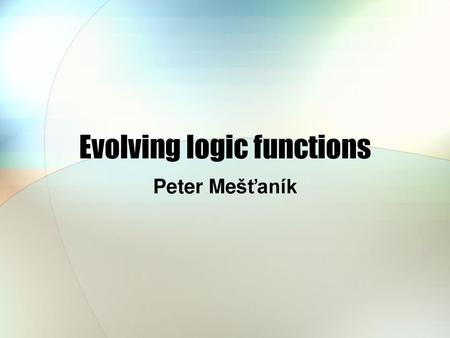 Evolving logic functions