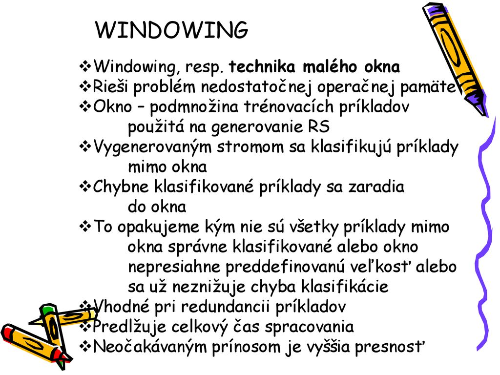 WINDOWING Windowing, resp. technika malého okna